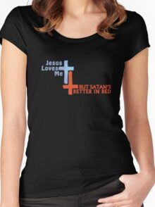 Jesus Loves Me But Satan's Better in Bed Women's Fitted Scoop T-Shirt