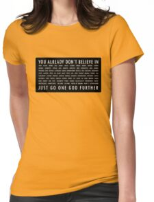 You already dont believe.... Womens Fitted T-Shirt