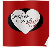 Zombies Complete Me EAT ME Poster