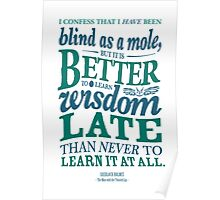 Sherlock Holmes novel quote – better late Poster
