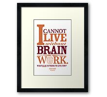 Sherlock Holmes novel quote – brain work Framed Print