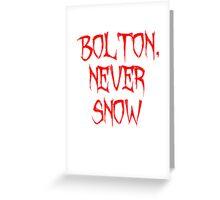 Bolton Never Snow Greeting Card