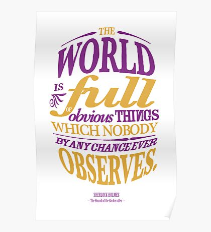 Sherlock Holmes novel quote – obvious things Poster