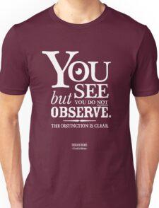 Sherlock Holmes novel quote – you see Unisex T-Shirt