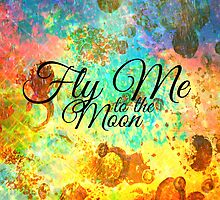 FLY ME TO THE MOON - Rainbow Bold Galactic Typography Outer Space Orbit Stars Abstract Fine Art by EbiEmporium