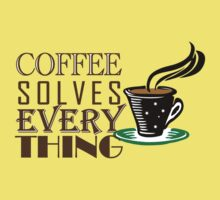 Coffee solves everything Kids Tee