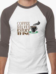 Coffee solves everything Men's Baseball ¾ T-Shirt