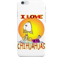 I Love Chihuahuas iPhone Case/Skin