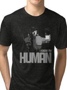 I Know I'm Human Tri-blend T-Shirt