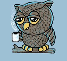 Owl I Want is a Cup of Coffee Unisex T-Shirt