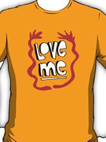 love me t shirt T-Shirt