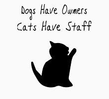 Cats Have Staff Unisex T-Shirt