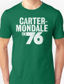Vote for Carter/Mondale in 76! T-Shirt