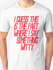 I'm Not Witty T-Shirt