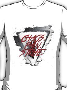 Chaos. Strife. Pain.  T-Shirt