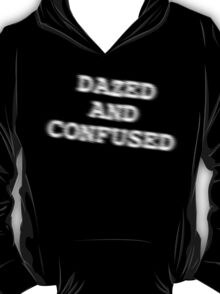 DAZED AND CONFUSED  tshirt BLURRED TEXT T-Shirt