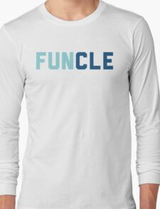 Funcle Uncle Long Sleeve T-Shirt