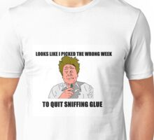 Looks Like I Picked the Wrong Week to Quit Sniffing Glue Airplane Unisex T-Shirt