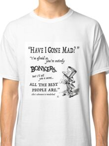 Alice in Wonderland Quote Classic T-Shirt