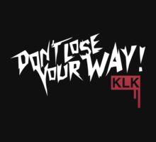 Don't Lose Your Way - Kill la Kill by sad-boys