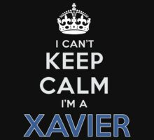 I can't keep calm. I'm a XAVIER by kin-and-ken
