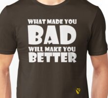 What made you Bad (White) Unisex T-Shirt