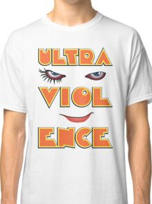 Ready for a bit of the old ultra-violence? Classic T-Shirt