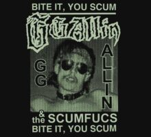 GG ALLIN BITE IT YOU SCUM T-Shirt by betaville