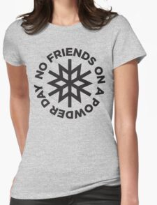 No Friends on a Powder Day T-Shirt