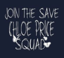 "Join the ""Save Chloe Price Squad"" One Piece - Short Sleeve"