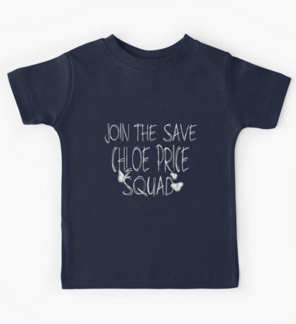 """Join the """"Save Chloe Price Squad"""" Kids Tee"""