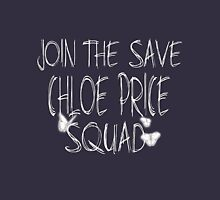 "Join the ""Save Chloe Price Squad"" Unisex T-Shirt"