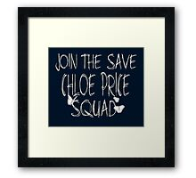 """Join the """"Save Chloe Price Squad"""" Framed Print"""