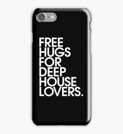 Free Hugs For Deep House Lovers iPhone Case/Skin