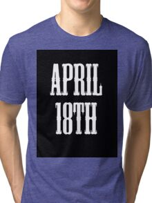 April 18th Celebrate! Tri-blend T-Shirt