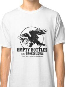 Empty Bottles and Broken Souls Classic T-Shirt