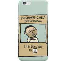 The Doctor Is In iPhone Case/Skin