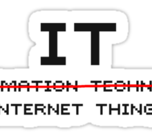 The meaning of IT - IT Crowd - White Tee Sticker