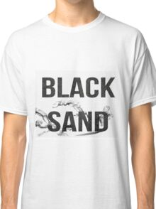 Black Sand Band shirt  Classic T-Shirt