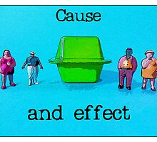 Cause and effect by Tim Constable by Tim Constable
