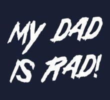 My dad is rad Kids Tee