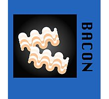 Bacon Is Bacon Photographic Print