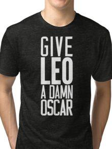 Give LEO A Damn Oscar [White Ink] Tri-blend T-Shirt