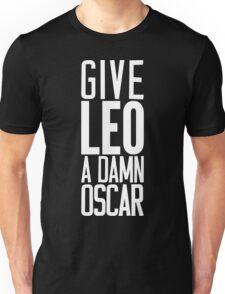 Give LEO A Damn Oscar [White Ink] Unisex T-Shirt