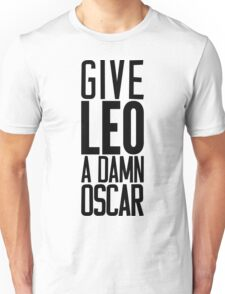 Give LEO A Damn Oscar Unisex T-Shirt