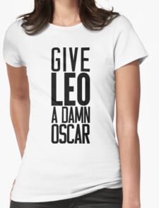 Give LEO A Damn Oscar Womens Fitted T-Shirt