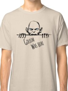 Gollum was here Classic T-Shirt