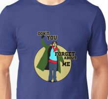 Don't you (forget about me) Unisex T-Shirt