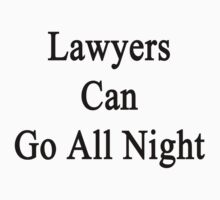 Lawyers Can Go All Night  by supernova23