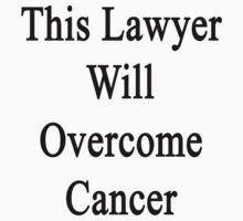 This Lawyer Will Overcome Cancer  by supernova23